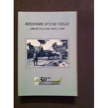 Histoire d'une ville : Argentan de 1939 à 1945