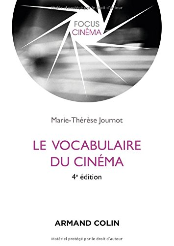 Le vocabulaire du cinéma - 4e édition par Marie-Thérèse Journot