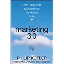 Marketing 3.0: From Products to Customers to the Human Spirit (English Edition)