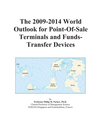 The 2009-2014 World Outlook for Point-Of-Sale Terminals and Funds-Transfer Devices -