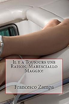 Il y a toujours une raison, Maresciallo Maggio! (Les récits de la Riviera t. 1) (French Edition) di [Zampa, Francesco]