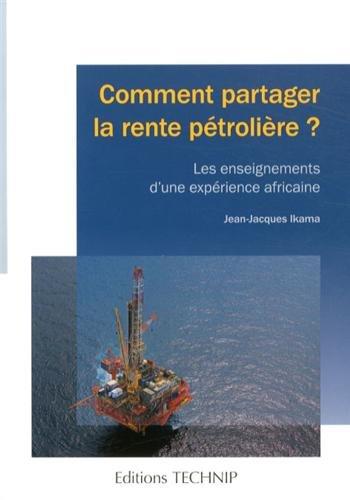 Comment partager la rente pétrolière ? Les enseignements d'une expérience africaine.