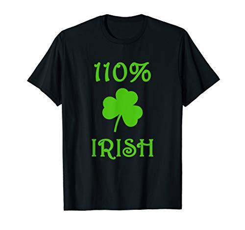 """Lustiges \""""110{924e8dfa4b54e742b40a2efeb9f874827a0f64ca3376a5125a9b83df2d4da7a5} Irish\"""" St. Patrick Tag T-Shirt"""