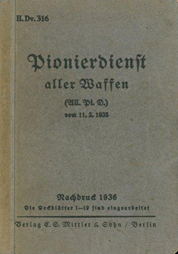 H.Dv. 316 Pionierdienst aller Waffen (All. Pi. D.) vom 11.2. 1935,