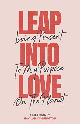 Leap into Love: Living Present to my Purpose on the Planet (English Edition)
