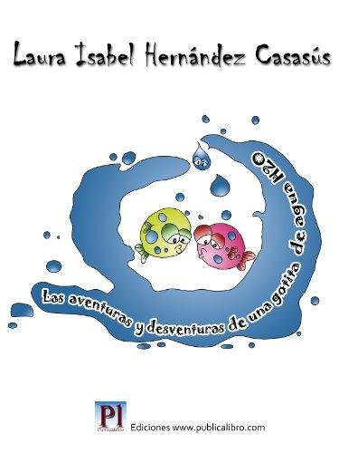 Las aventuras y desventuras de una gotita de agua. Novela infantil ilustrada por Laura Isabel Hernández Casasús