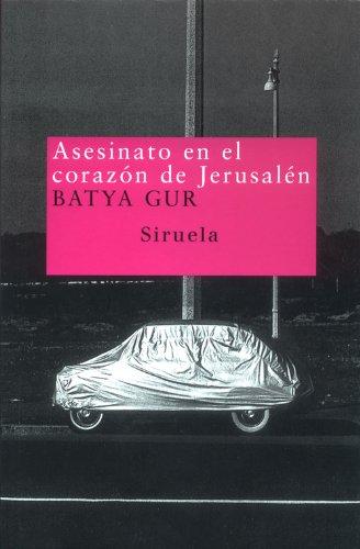Asesinato en el corazón de Jerusalén (Nuevos Tiempos) por Batya Gur