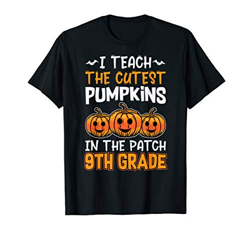 Halloween Lehrer I Teach Cutest Kürbisse 9. Klasse T-Shirt