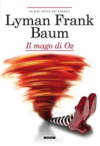 Il mago di Oz: Ediz. integrale (La biblioteca dei ragazzi)
