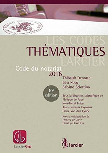 Code thématique Larcier - Code du notariat 2016 et complément