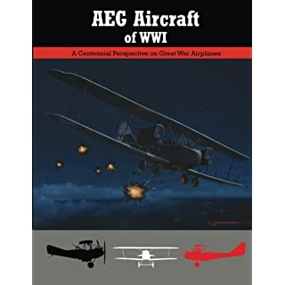 AEG Aircraft of WWI: A Centennial Perspective on Great War Airplanes: Volume 16 (Great War Aviation)
