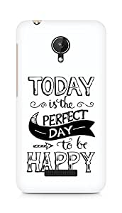 AMEZ today is the perfect day to be happy Back Cover For Micromax Canvas Spark Q380