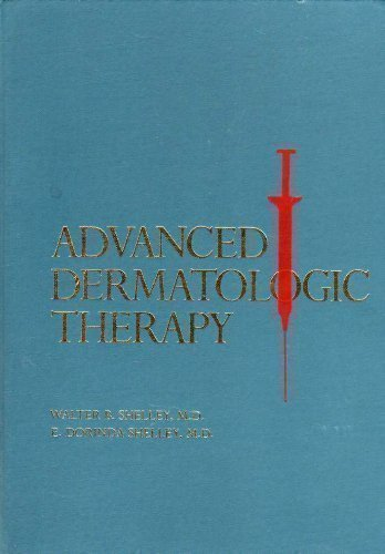 Advanced Dermatologic Therapy by Walter B. Shelley (1987-01-01)