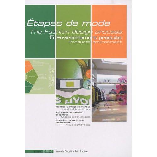 Etapes de mode : Volume 5, Environnement produits. Edition bilingue français-anglais