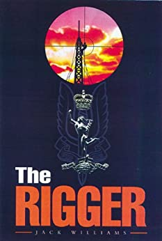 Rigger: Operating With The SAS by [Williams, Jack]