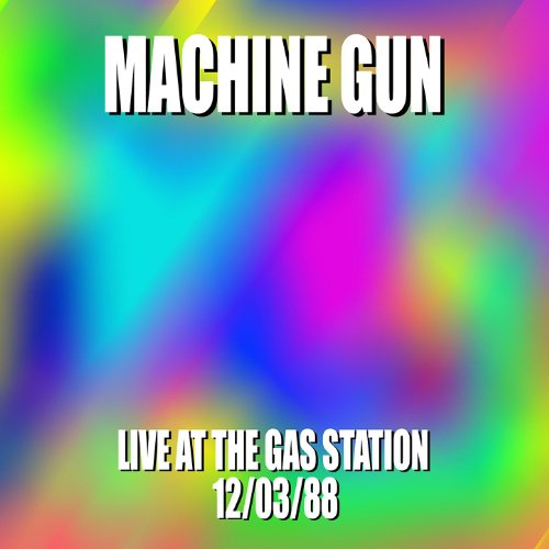 Machine Gun Live at the Gas Station 12/3/88 (Gun-station)
