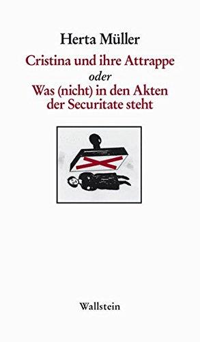 Cristina und ihre Attrappe: oder Was (nicht) in den Akten der Securitate steht (Göttinger Sudelblätter)