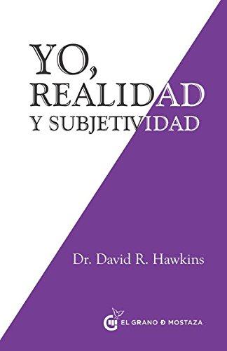 Yo. Realidad y subjetividad por David R. Hawkins
