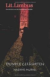 Dunkle Gefaehrten: Unheimliche Geschichten: Volume 8 (Lit.Limbus. Geschichten aus der literarischen Vorhoelle)