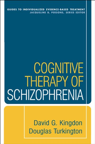 Cognitive Therapy of Schizophrenia (Guides to Individualized Evidence-Based Treatment) (English Edition)