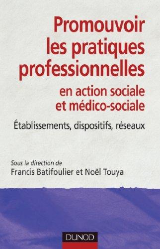 Promouvoir les pratiques professionnelles : tablissements, dispositifs et rseaux sociaux et mdico-sociaux (Etablissements et services)
