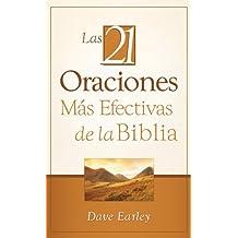 Las 21 Oraciones Mas Efectivas de la Biblia = The 21 Monst Effective Prayers of the Bible
