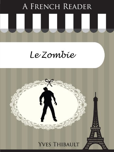 Livre gratuits A French Reader: Le Zombie (French Readers t. 13) epub, pdf