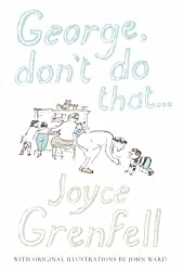 George, Don't Do That & Stately as a Galleon by Joyce Grenfell (2005-10-10)