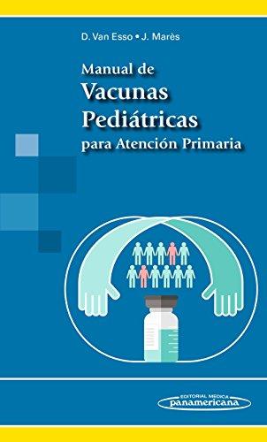 Manual de Vacunas Pediátricas para Atención Primaria - 9788498358711 por Marès Bermúdez van Esso Arbolave