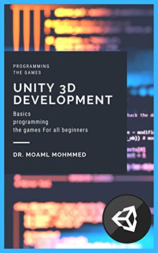 UNITY 3D  DEVELOPMENT: C# and Unity In a journey to develop the first game (English Edition)