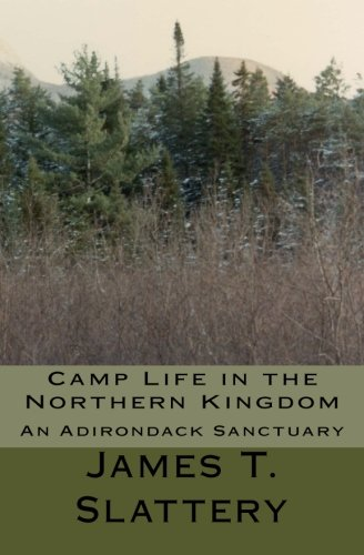 Camp Life in the Northern Kingdom: An Adirondack Sanctuary