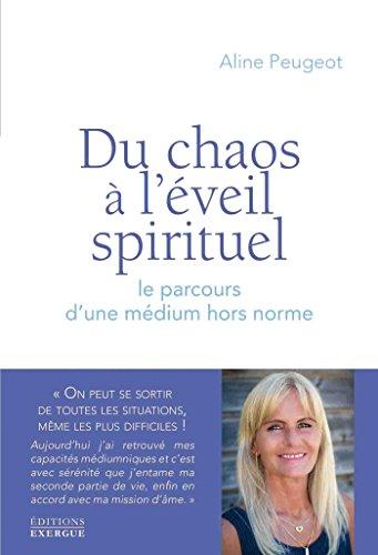 Du chaos à l'éveil spirituel : Le parcours d'une médium hors norme (French Edition)