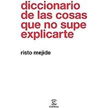 Diccionario de las cosas que no supe explicarte (F. COLECCION)