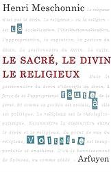 Le sacré, le divin, le religieux : Suivi d'un entretien avec Anne Mounic