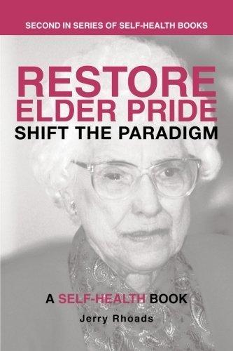 Restore Elder Pride: Shift the Paradigm by Rhoads, Jerry (2012) Paperback