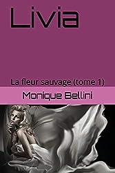 Livia (Tome 1): La fleur sauvage