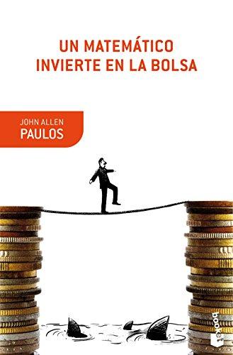 Un matemático invierte en la Bolsa (Booket Ciencia) por John Allen Paulos