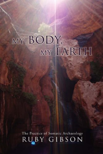 My Body, My Earth: The Practice of Somatic Archaeology