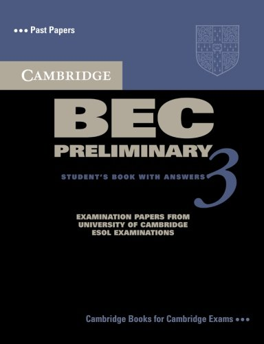 Cambridge Bec preliminary. Per gli Ist. tecnici e professionali: Cambridge BEC Preliminary 3 Student's Book with Answers (BEC Practice Tests)