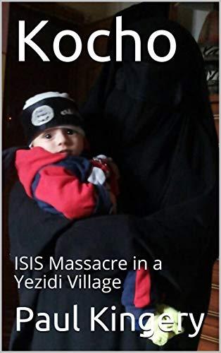 Kocho: ISIS Massacre in a Yezidi Village (English Edition)