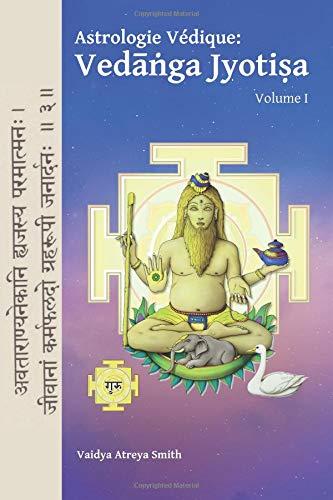 Astrologie Vedique: : Vedanga Jyotisa