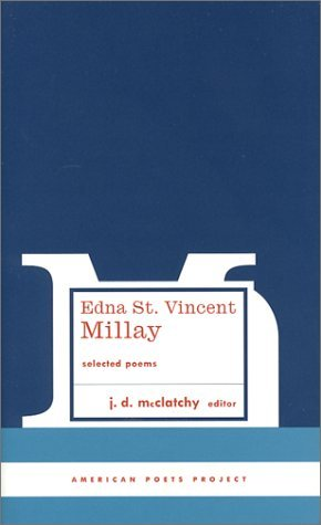 Edna St. Vincent Millay Selected Poems (American Poets Project) by Edna St Vincent Millay (2014-10-16)