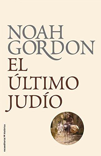El último judío (BIBLIOTECA NOAH GORDON) por Noah Gordon