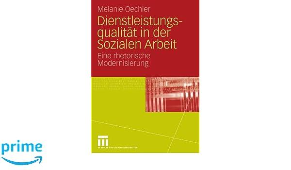 Dienstleistungsqualität in der Sozialen Arbeit: Eine rhetorische Modernisierung (German Edition)