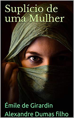 Suplício de uma mulher (Portuguese Edition)