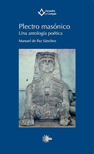 Plectro masónico. Una antología poética (Escuadra y Compás) por Manuel de Paz Sánchez
