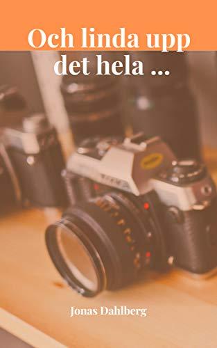 Och linda upp det hela ... (Swedish Edition)