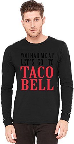 you-had-me-at-lets-go-to-taco-bell-funny-slogan-t-shirt-a-manches-longues-long-sleeve-t-shirt-100-pr