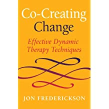 Co-Creating Change: Effective Dynamic Therapy Techniques (English Edition)