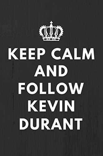 Keep Calm And Follow Kevin Durant: Fan Notebook / Journal / Gift / Diary 120 Lined Pages (6